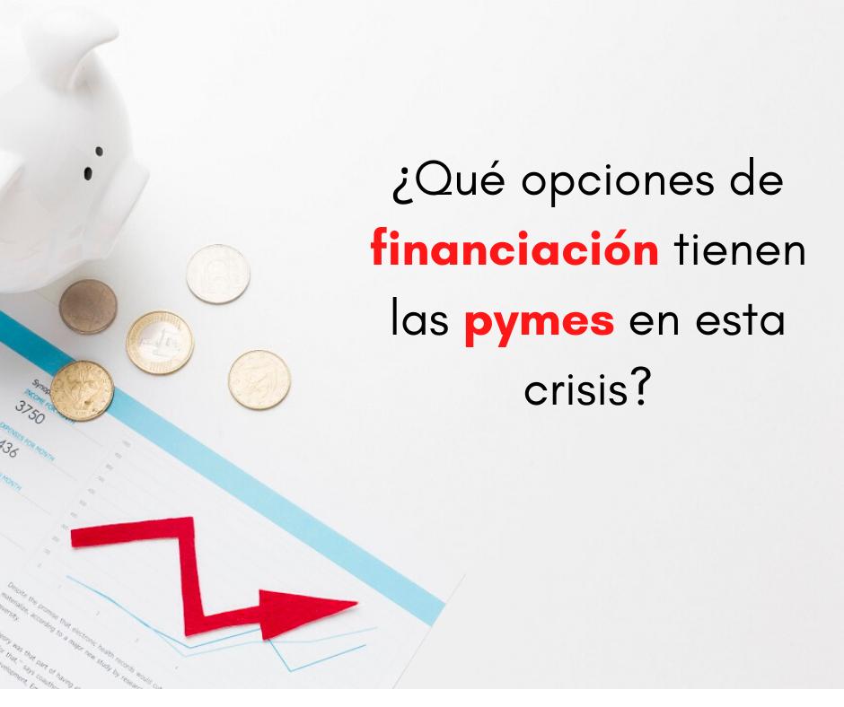 opciones de financiación para pymes en esta crisis