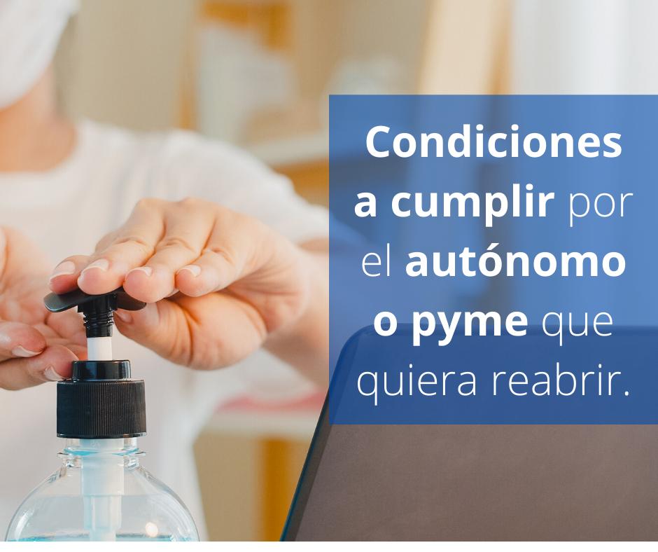 Condiciones a cumplir por el autónomo o pyme que quiera reabrir.