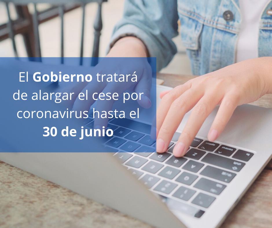 El Gobierno tratará de alargar el cese por coronavirus hasta el 30 de junio