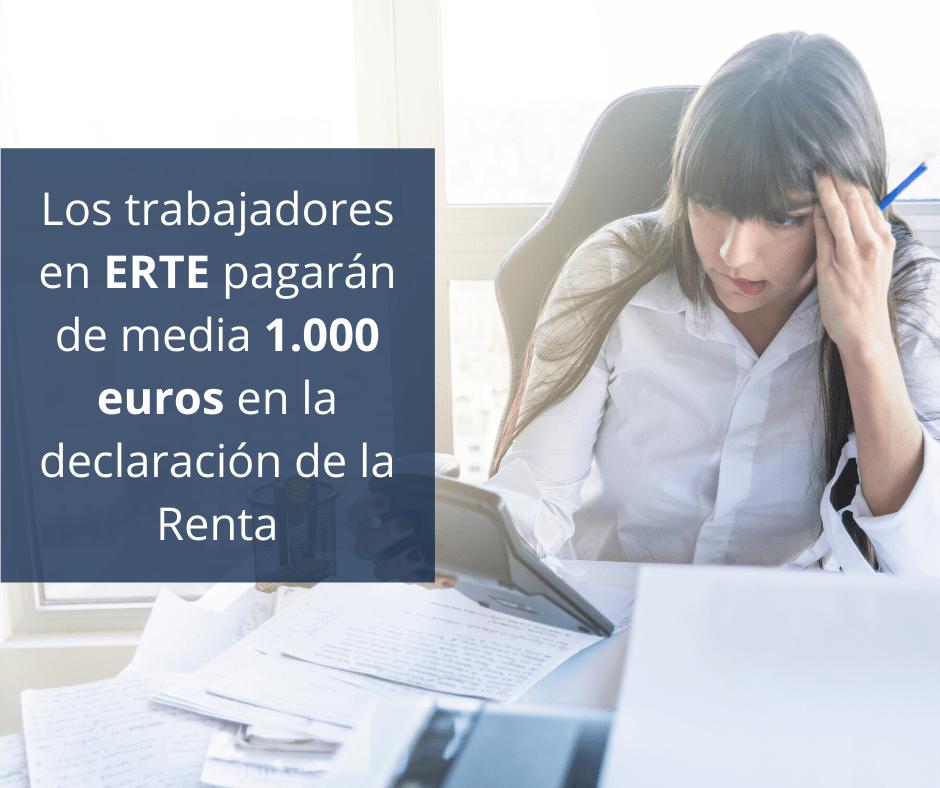 Los trabajadores en ERTE pagarán de media 1.000 euros en la declaración de la Renta-min