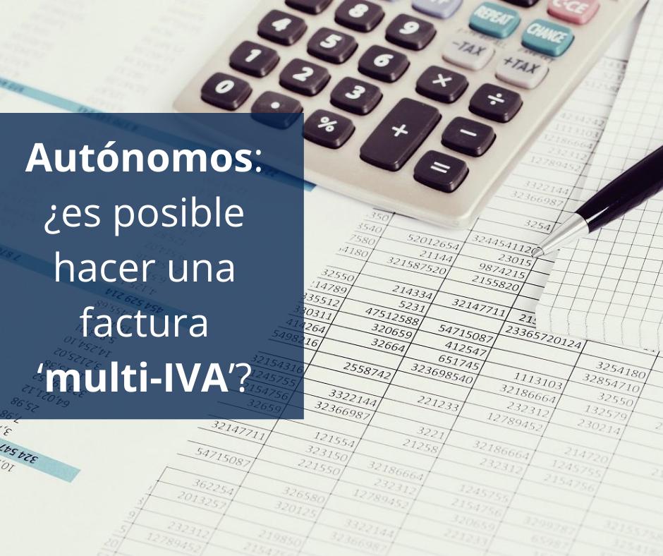 Autónomos_ ¿es posible hacer una factura 'multi-IVA'_