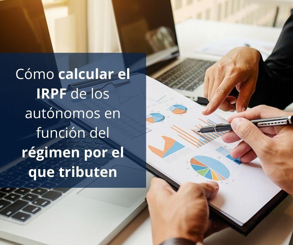 Cómo calcular el IRPF de los autónomos en función del régimen por el que tributen
