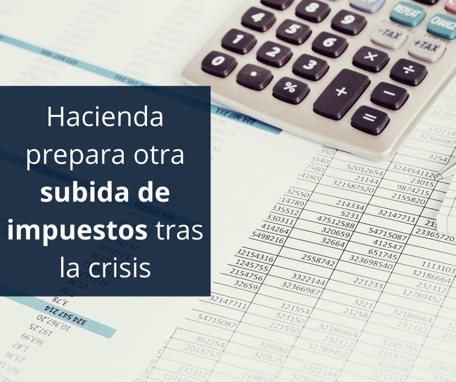 Hacienda prepara otra subida de impuestos tras la crisis
