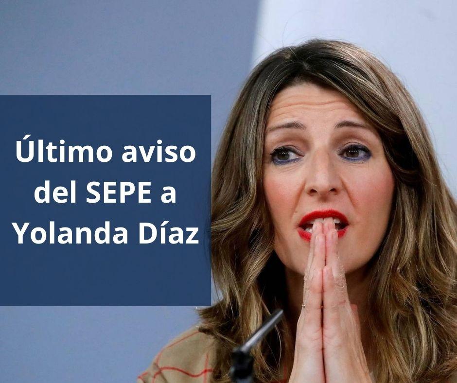 Último aviso del SEPE a Yolanda Díaz (2)