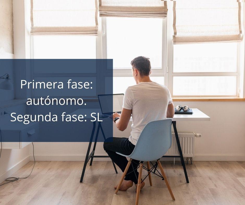 Primera fase_ autónomo. Segunda fase_ SL